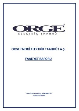 ORGE ENERJİ ELEKTRİK TAAHHÜT A.Ş. FAALİYET RAPORU