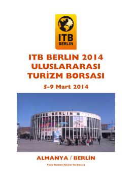 ITB BERLIN 2014 ULUSLARARASI TURİZM BORSASI