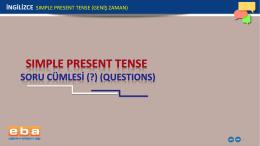 İNGİLİZCE SIMPLE PRESENT TENSE (GENİŞ ZAMAN)