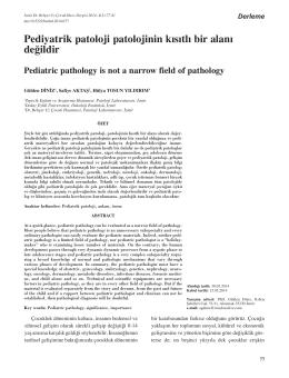 Pediyatrik patoloji patolojinin kısıtlı bir alanı değildir