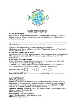 GLOBAL HABERLEŞME A.Ş. TOPLU SMS SÖZLEŞMESİ MADDE 1