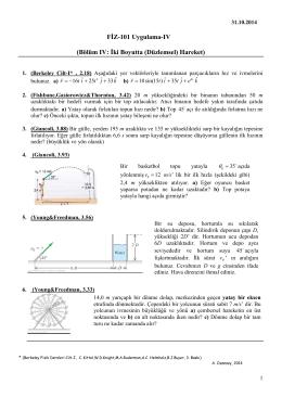 FİZ-101 Uygulama-IV (Bölüm IV: İki Boyutta (Düzlemsel) Hareket)