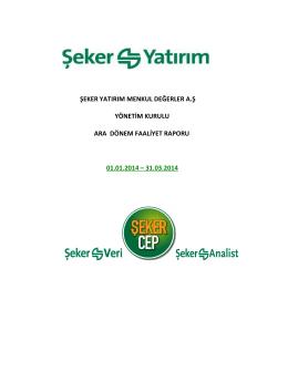 31/03/2014 Şeker Yatırım Faaliyet Raporu