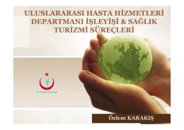 Özlem KARAKIŞ-Sağlık Turizmi Süreçleri