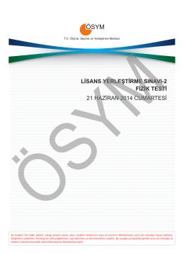 LİSANS YERLEŞTİRME SINAVI-2 FİZİK TESTİ 21 HAZİRAN 2014