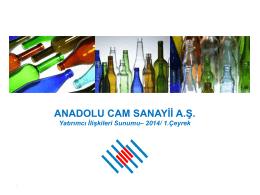 2014 1q sunum - Anadolu Cam