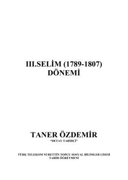 III.SELİM (1789-1807) DÖNEMİ TANER ÖZDEMİR