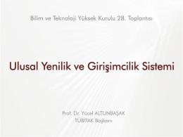 Presentation by Prof. Dr. Yücel ALTUNBAŞAK, TÜBİTAK President