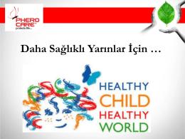 Daha Sağlıklı Yarınlar İçin …