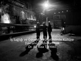 Ali Rıza Tiryaki – isg kültürü ve davranış odaklı yaklaşım sunu