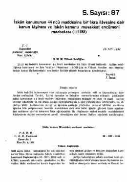 S.SayfSi:87 iskân kanununun 44 ncu maddesine biı*1ıkra ilâvesine