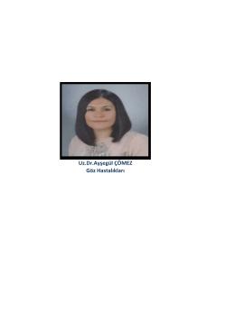 Uz.Dr.Ayşegül ÇÖMEZ Göz Hastalıkları