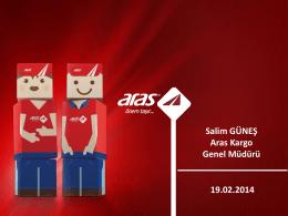 Salim GÜNEŞ Aras Kargo Genel Müdürü 19.02.2014