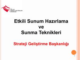 Etkili Sunum Teknikleri - Strateji Geliştirme Başkanlığı