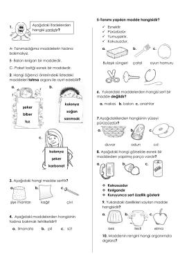 Aşağıdaki ifadelerden hangisi yanlıştır? şeker biber tuz kolonya