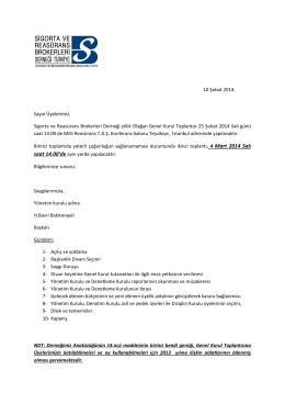 10 Şubat 2014 Sayın Üyelerimiz, Sigorta ve Reasürans Brokerleri