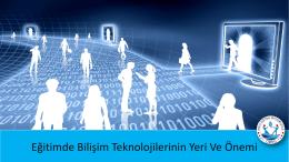 Eğitimde Bilişim Teknolojilerinin Yeri Ve Önemi