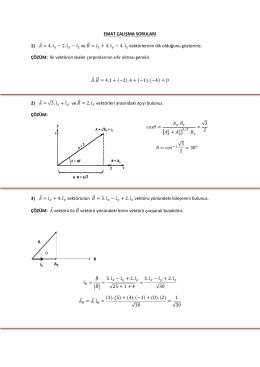 EMAT ÇALIŞMA SORULARI 1) ⃗ = 4.̂ − 2.̂ − ̂ ve ⃗⃗ =