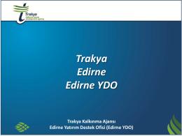 Trakya Bölgesi - Edirne Yatırım Destek Ofisi