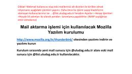 Eski Mailleri Aktarma - ULUDAĞ ÜNİVERSİTESİ Bilgi İşlem Daire