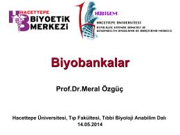 Biyobankalar - Hacettepe Üniversitesi Biyoetik Eğitim Uygulama ve