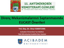 Direnç Mekanizmalarının Saptanmasında EUCAST Önerileri, Onur