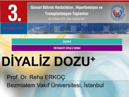 Prof. Dr. Reha ERKOÇ Bezmialem Vakıf Üniversitesi, İstanbul