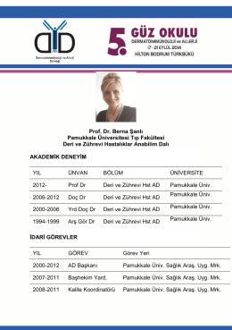 Prof. Dr. Berna Şanlı Pamukkale Üniversitesi Tıp Fakültesi Deri ve