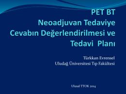 PET BT Neoadjuvan Tedaviye Cevabin Değerlendirilmesi ve Tedavi