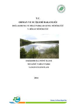 Eskişehir İli, İnönü İlçesi, Musaözü Tabiat Parkı Yangın Eylem Planı