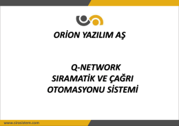 ORİON YAZILIM AŞ Q-NETWORK SIRAMATİK VE ÇAĞRI
