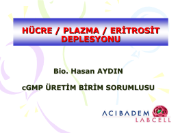 Hücre / Plazma / Eritrosit Deplesyonu