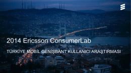 Ericsson ConsumerLab 2014 Türkiye Mobil Genişbant