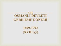 OSMANLI DEVLETİ GERİLEME DÖNEMİ 1699