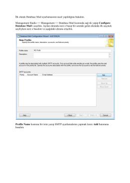 İlk olarak Database Mail ayarlamasının nasıl yapıldığına bakalım