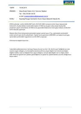 TARİH : 15.08.2014 KİMDEN : Aksa Enerji Üretim A.Ş. Yatırımcı