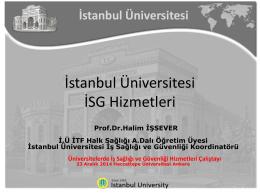 Prof. Dr. Halim İŞSEVER - İstanbul Üniversitesi
