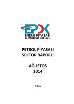 Ağustos 2014 Petrol Piyasası Sektör Raporu