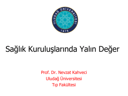 Sağlık Kuruluşlarında Yalın Değer Prof.Dr. Nevzat Kahveci
