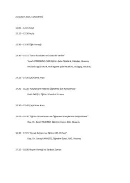 21 ŞUBAT 2015, CUMARTESİ 12.00 – 12.15 Kayıt 12.15 – 12.30
