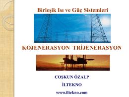 Birleşik Isı ve Güç Sistemleri KOJENERASYON TRİJENERASYON