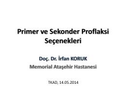 Primer ve Sekonder Proflaksi Seçenekleri, Doç. Dr. İrfan Koruk