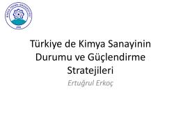 Türkiye de Kimya Sanayinin Durumu ve Güçlendirme Stratejileri