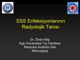 SSS Enfeksiyonlarının Radyolojik Tanısı