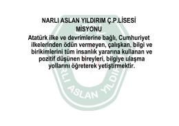 NARLI ASLAN YILDIRIM Ç.P.LİSESİ MİSYONU Atatürk ilke ve