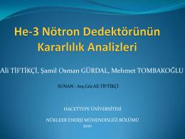 3He Nötron Dedektörünün Kararlılık Analizleri