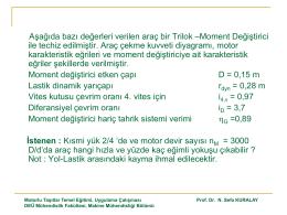 Aşağıda bazı değerleri verilen araç bir Trilok –Moment Değiştirici ile