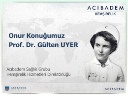Onur Konuğumuz Prof. Dr. Gülten UYER