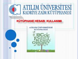 Kütüphane Hesabı Kullanımı - Atılım Üniversitesi Kütüphanesi