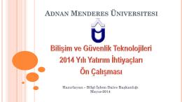 Mevcut sistem için ihtiyaç 1 Adet - adnan menderes üniversitesi bilgi